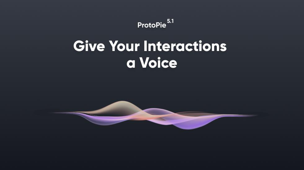 ProtoPie 5.1 Features